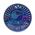 """I Need My Space"" #2 Holographic Sticker"