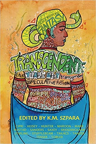 Transcendent: Year's Best Transgender Speculative Fiction