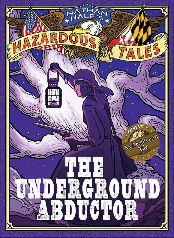 The Underground Abductor: An Abolishionist Tale about Harriet Tubman
