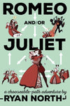 Romeo and/or Juliet (A Chooseable-Path Adventure)