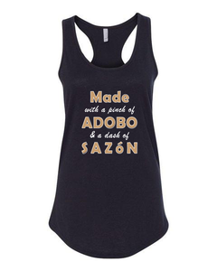 """Made of a Pinch of Adobo and Dash of Sazón"" - Ladies' RacerBack Tank Top"