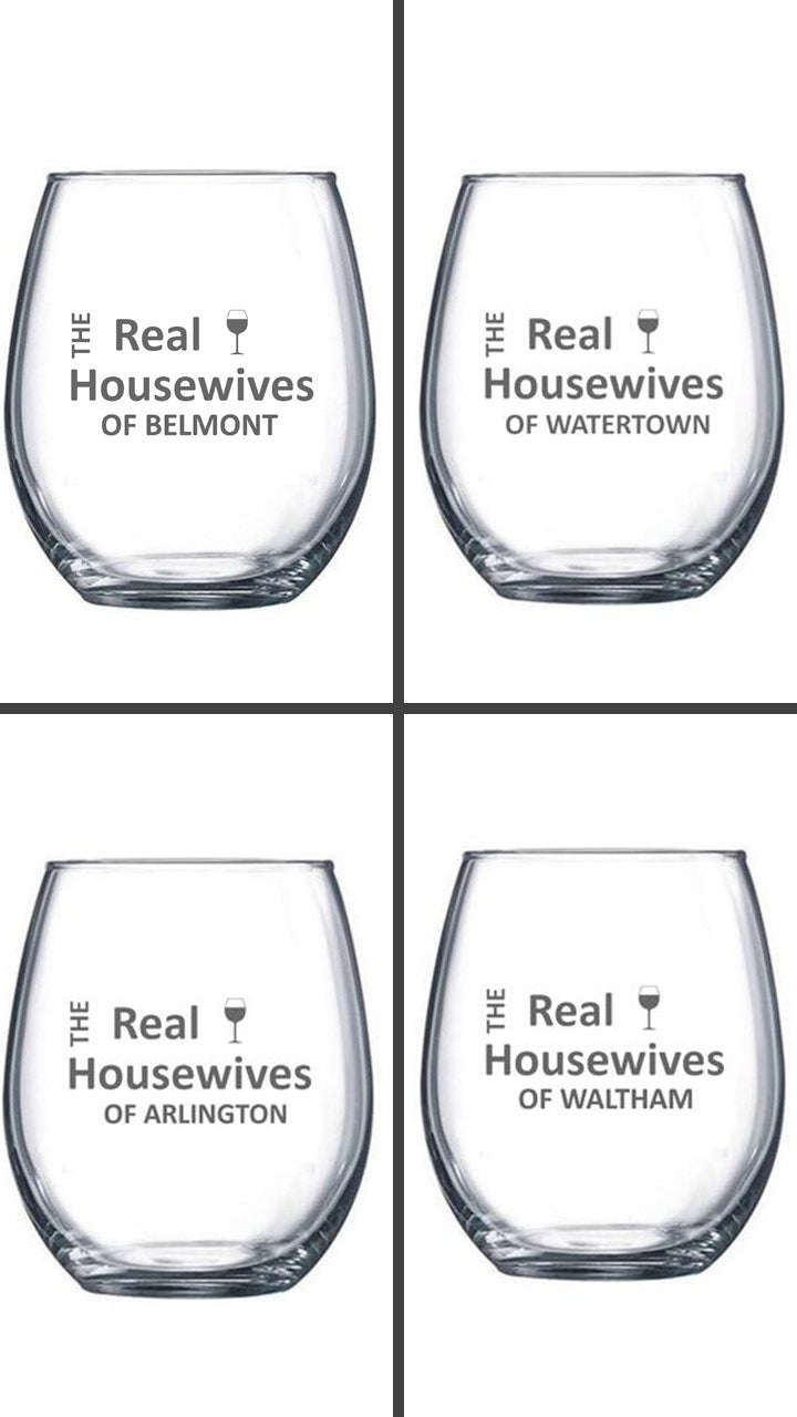 Real Housewives Custom Etched Stemless Wine Glasses