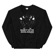 Load image into Gallery viewer, Blame It On The Moon Darling Crewneck | full moon, blood moon, zodiac, astrology tshirt, t-shirt, tee, longsleeve, sweater, moonchild