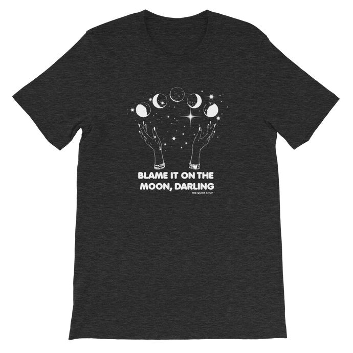Blame It On The Moon Darling T-shirt| full moon, blood moon, zodiac, astrology tshirt, t-shirt, tee, longsleeve, sweater, moonchild