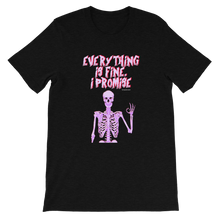 Load image into Gallery viewer, Everything Is Fine, I Promise T-Shirt | Skull tee, Depression t-shirt, Anxiety tee, t-shirts for Monday, Halloween t-shirt