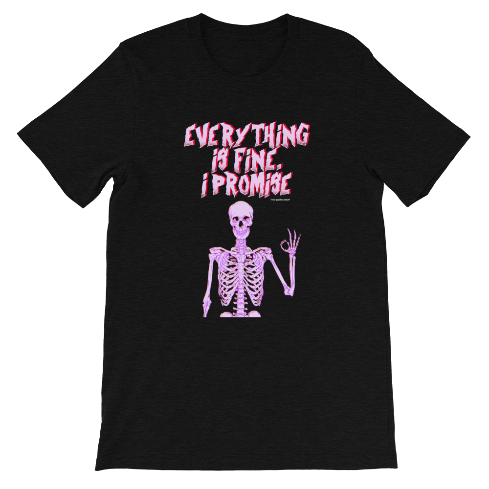 Everything Is Fine, I Promise T-Shirt | Skull tee, Depression t-shirt, Anxiety tee, t-shirts for Monday, Halloween t-shirt