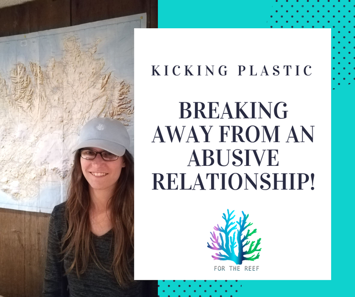 Breaking away from a polluted relationship - Kicking Plastic!