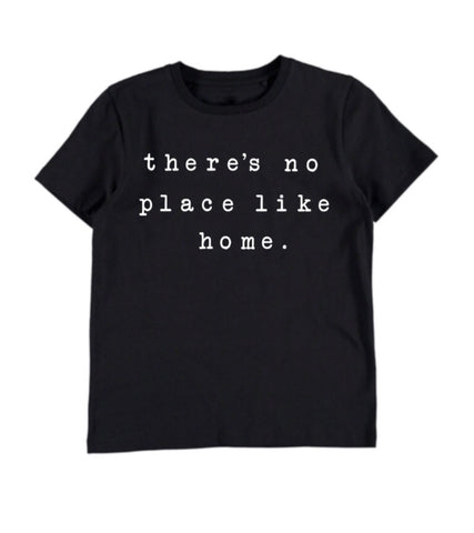 There's No Place Like Home T-shirt - Black