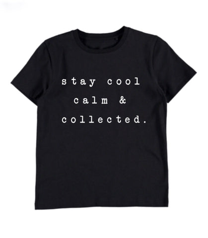 Stay Cool Calm & Collected T-shirt - Black