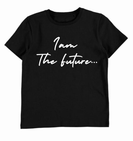 I am The Future Tee - Black