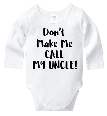 Don't Make Me Call My Uncle Onesie