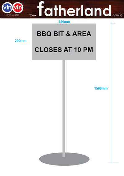BBQ BIT & AREA CLOSES AT 10 PM STAINLESS STEEL STAND
