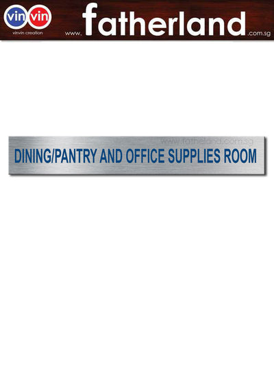 DINING/PANTRY AND OFFICE SUPPLIES ROOM ACRYLIC SIGNAGE WITH ALUINIUM VINYL