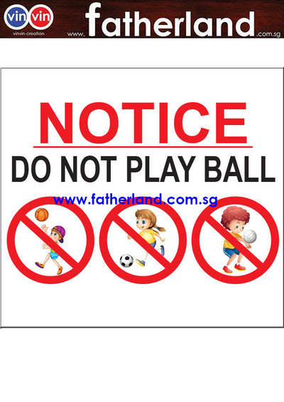 NOTICE DO NOT PLAY BALL SIGNAGE