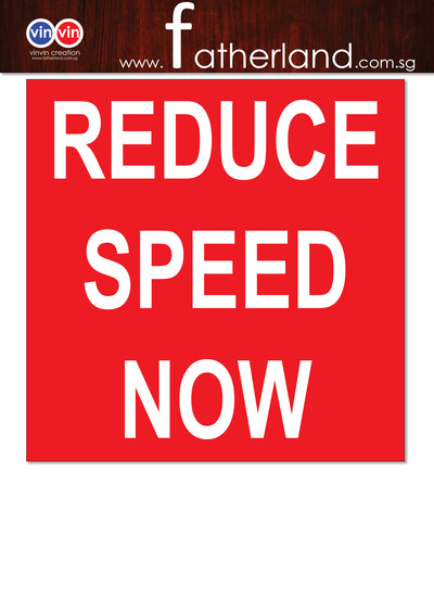Reduce Speed Now Safety Signage