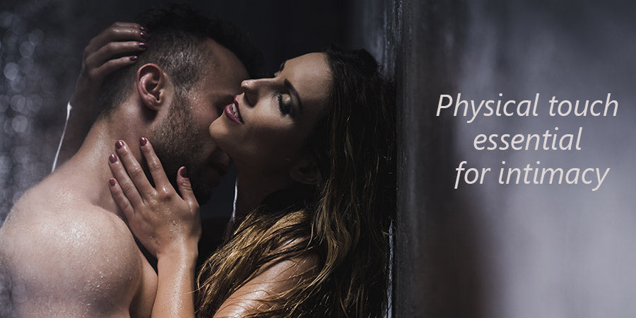lubricant - physical touch essential for intimacy