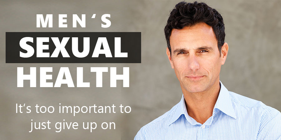 Men's Sexual Health Issues and just too importan to give up on