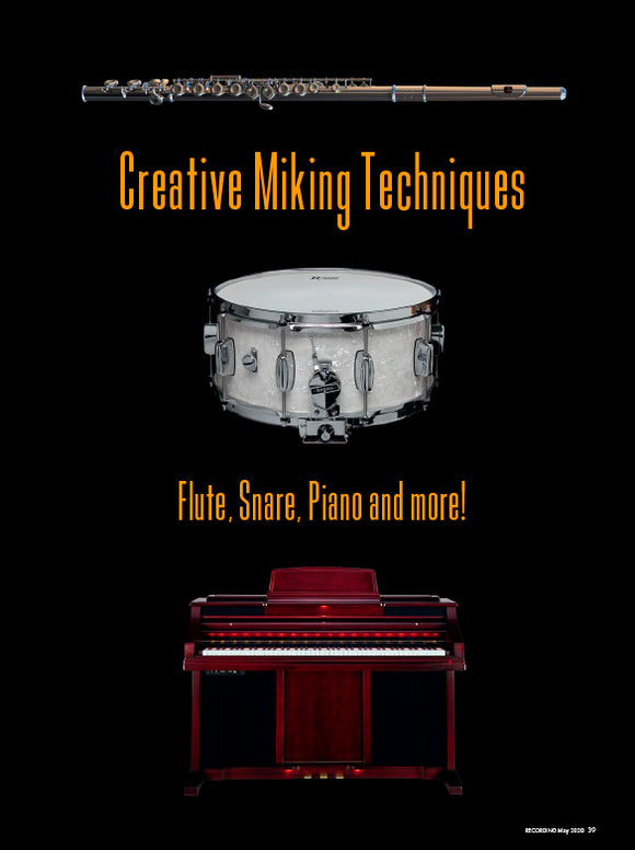 Creative Miking Techniques: Flute, Snare, Piano and More