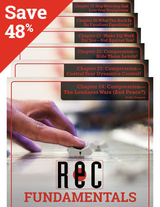 BUNDLE AND SAVE! Recording Fundamentals Chapters 19 through 24