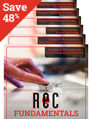 BUNDLE AND SAVE! Recording Fundamentals Chapters 1 through 6