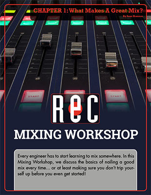 Mixing Workshop Chapter 1: What Makes A Great Mix