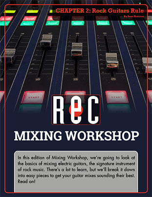 Mixing Workshop Chapter 2: Rock Guitars Rule