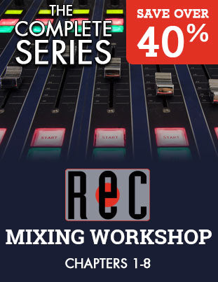 Mixing Workshop - The Complete Series