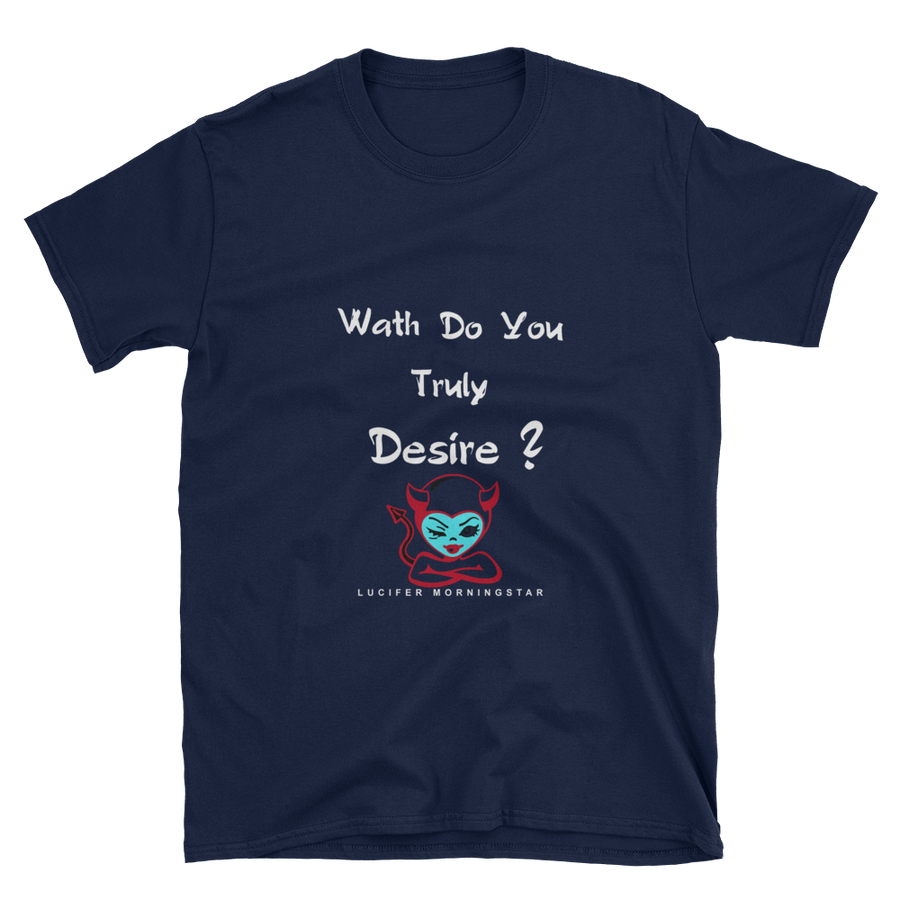 "Tee-Shirt Unisex - ""What Do You Truly Desire?"" fressya"
