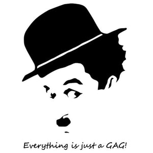 Everything is just a Gag T-Shirt