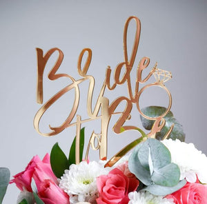 Bride to be - Engagement Topper