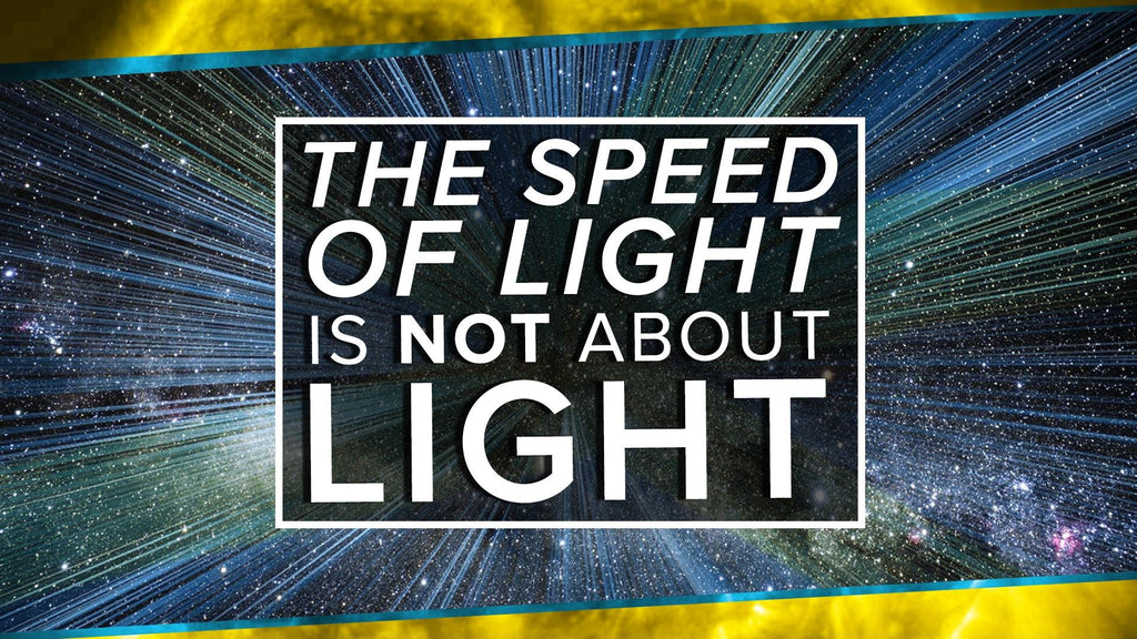 The Speed of Light Is Total BS. Here's why.