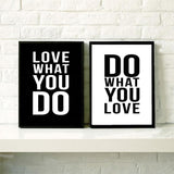 Do What You Love / Love What you Do B&W Poster | Poster - Deskspo
