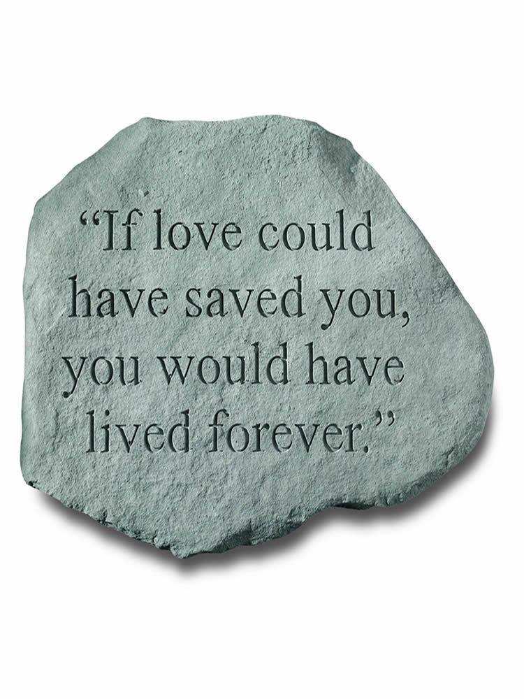 If Love Could Have Saved You Garden Accent Rock