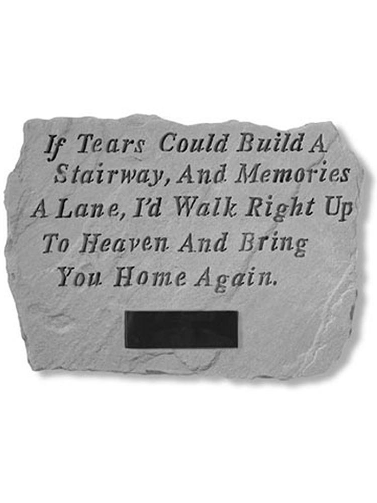 If tears could build.. Garden Stone Engraved