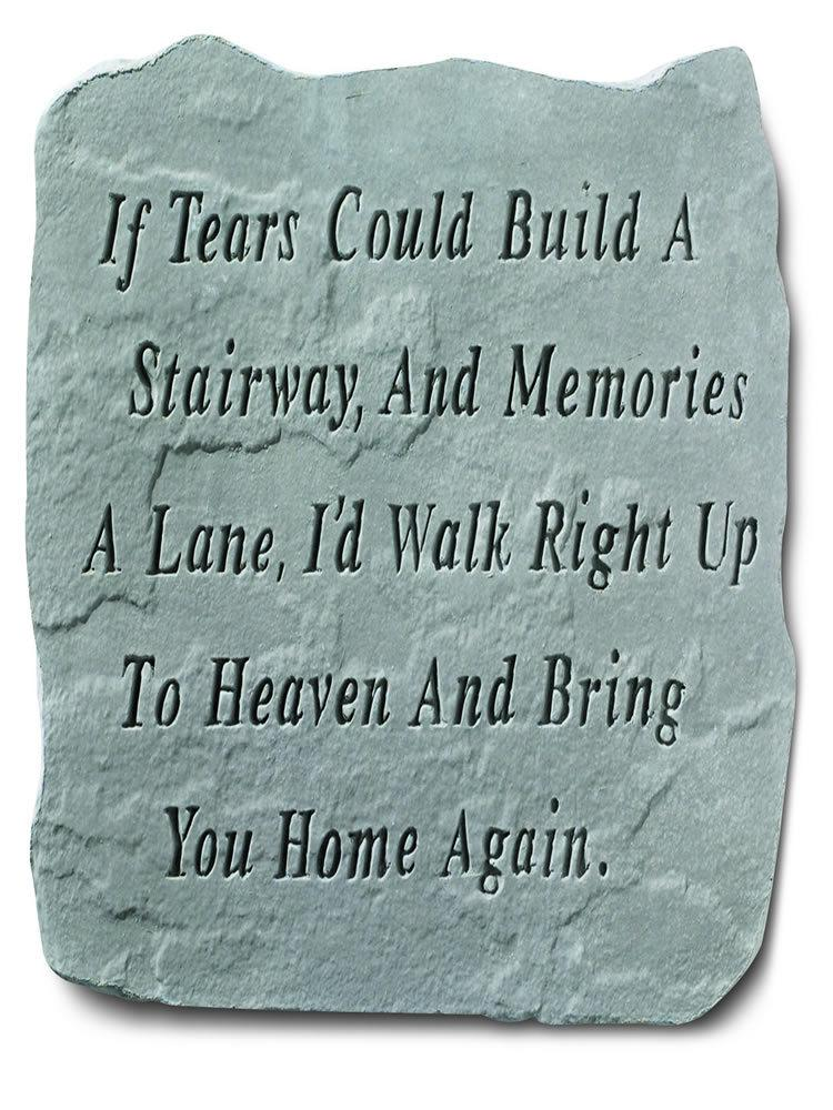 If Tears Could Build a Stairway Stone Plaque