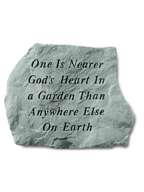 One Is Nearer God's Heart Stone Plaque