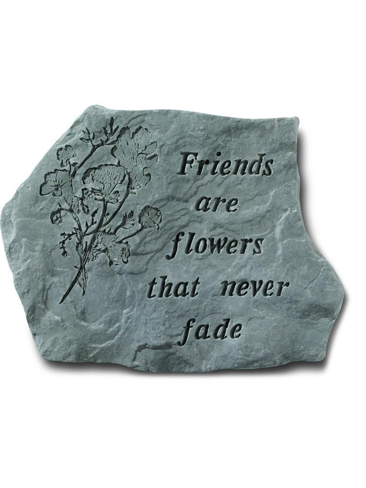 Friends are Flowers Stone Plaque
