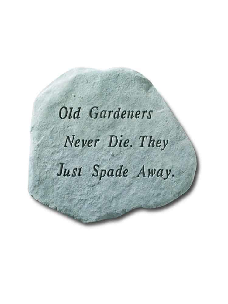Old Gardeners Never Die Stone Plaque