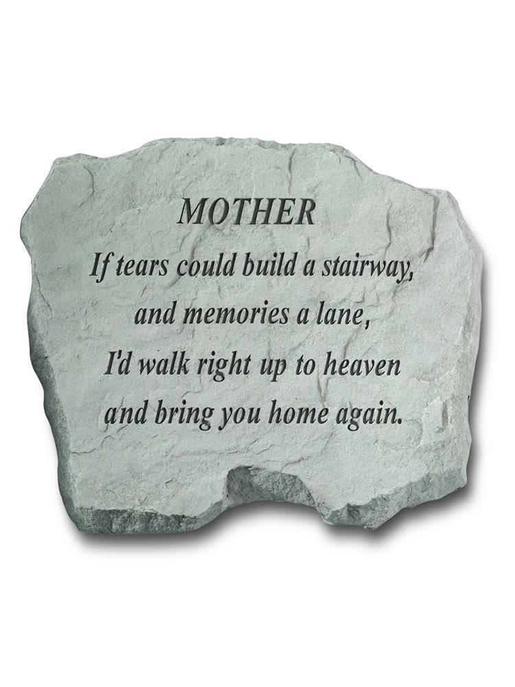 If Tears Could Build a Stairway - for Mother Garden Accent Rock