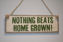 Nothing Beats Home Grown Sign