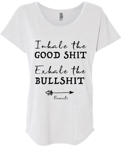 Inhale The Good Shit Exhale The Bullshit Tee