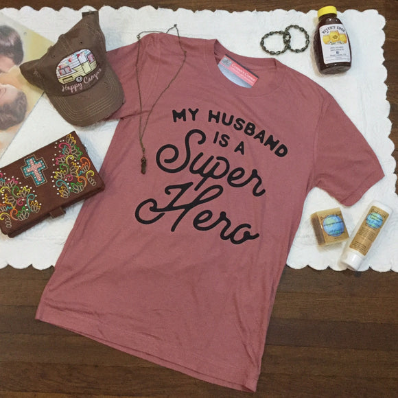 """My Husband Is a Super Hero"" super soft t-shirt"