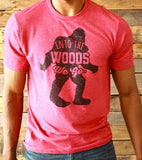 "Bigfoot/Sasquatch T-shirt ""Into the Woods"""