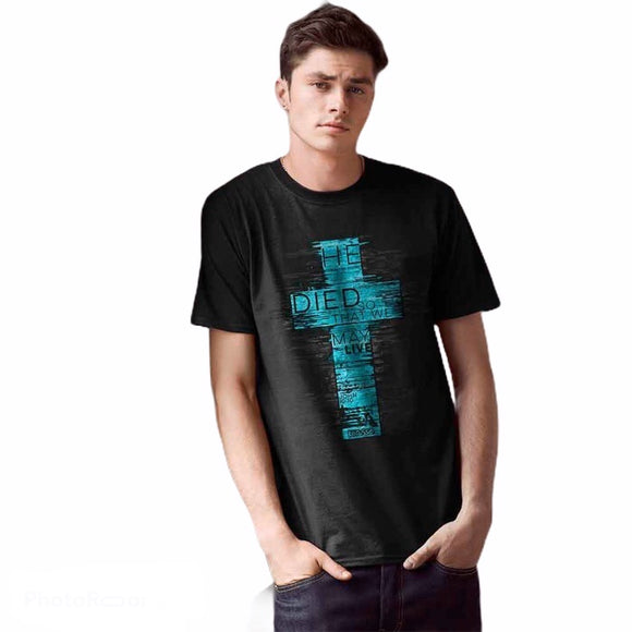 """He Died So That We May Live"" T-Shirt"