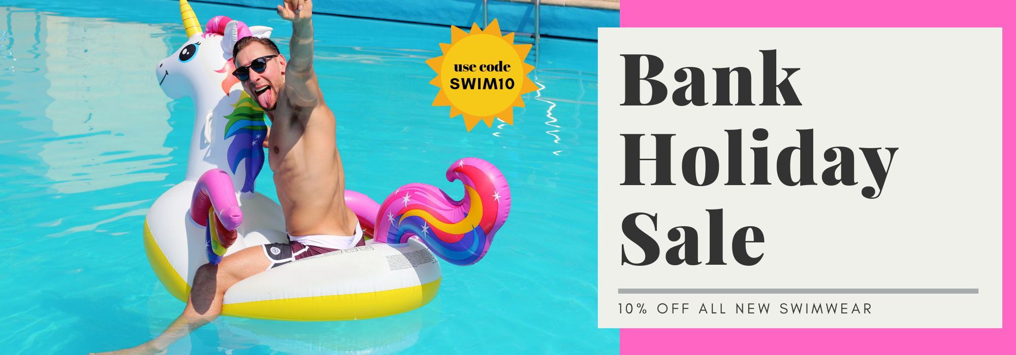 Bank Holiday Sale on Swimwear - Use Code SWIM10