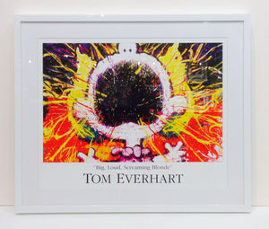 """ BIG, LOUD, SCREAMING BLONDE "" TOM EVERHART POSTER"