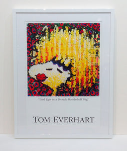 """ BIRD LIPS IN A BLONDE, BOMBSHELL  WIG "" TOM EVERHART POSTER"