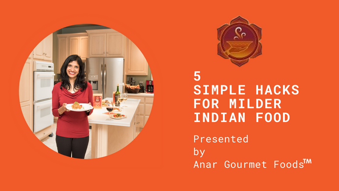 5 Simple Hacks for milder Indian Food