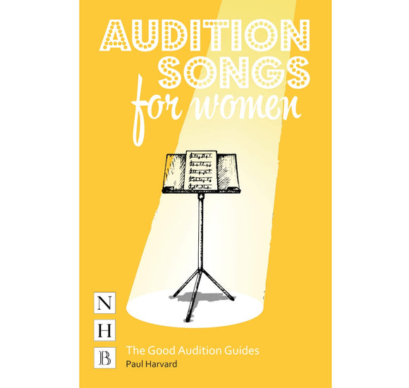 Audition Songs for Women A Practical Performance Guide PB