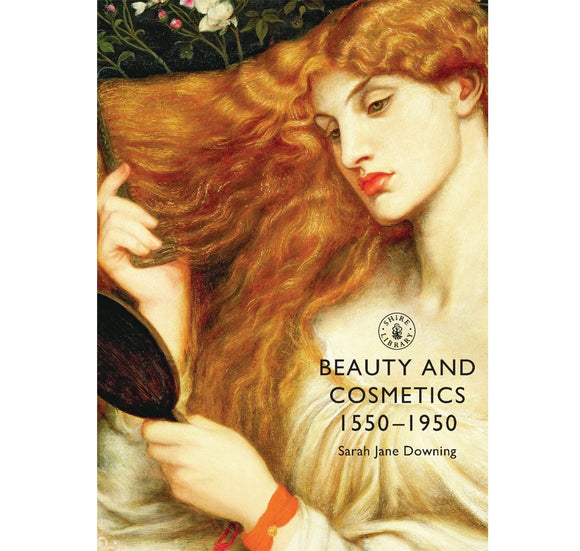 Beauty  Cosmetics 1550 to 1950 PB